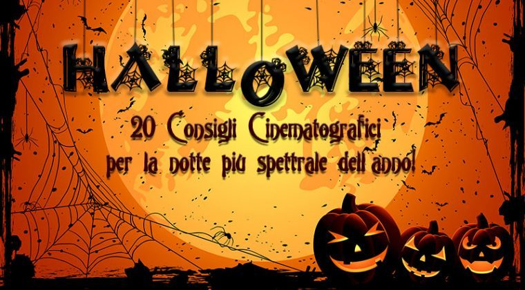 Halloween – 20 Consigli Cinematografici per la notte più spettrale dell'anno!