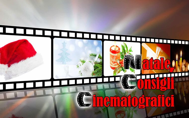 Natale – Consigli Cinematografici per entrare nello spirito Natalizio