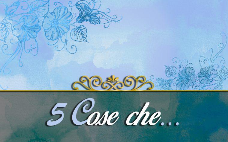 5 Cose che… #15