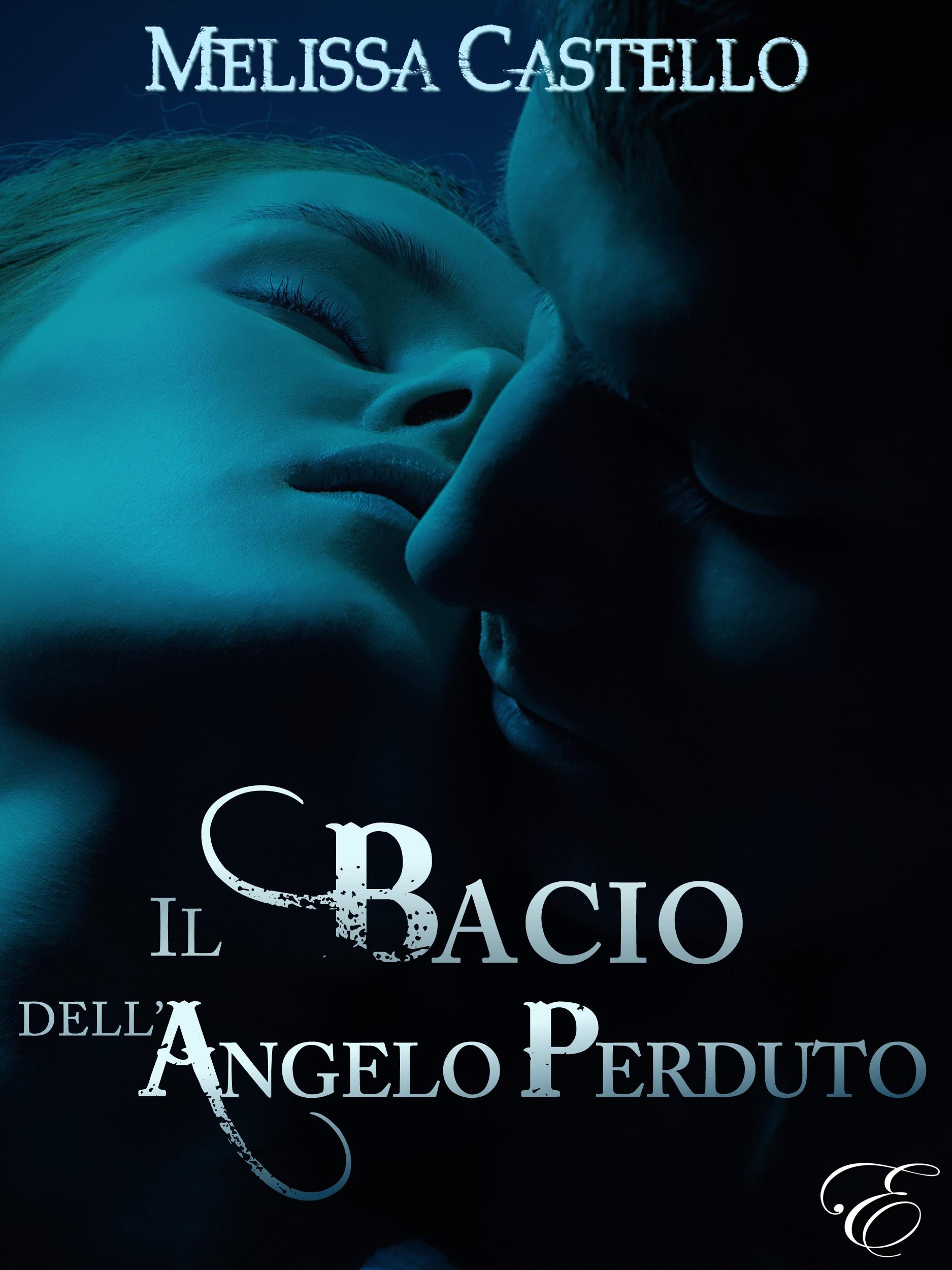 SPOTLIGHT - Il bacio dell'angelo perduto; Melissa Castello