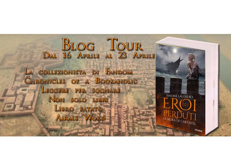 Blog Tour – Gli Eroi Perduti. Le mura di Cartavel di Simone Laudiero