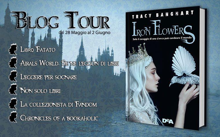Blog Tour – Iron Flowers di Tracy Banghart
