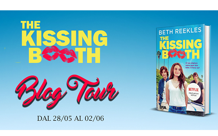 Blog Tour – The Kissing Booth di Beth Reekles