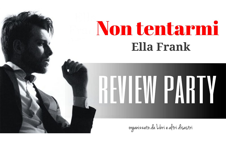 Review Party – Non Tentarmi di Ella Frank