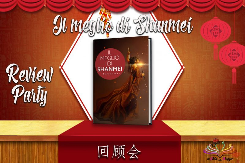 Review Party – Il meglio di Shanmei