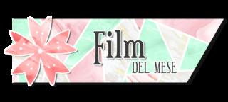 Film del Mese - Agosto 2021